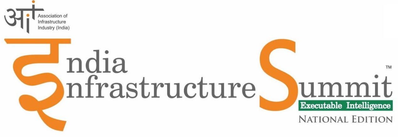 A Report by Association of Infrastructure Industry (India) and Colliers International Released at India Infrastructure Summit 2020